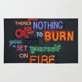 When there's nothing left to burn. Rug