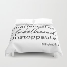 Unoffendable. Unbothered. Unstoppable - Phillipians 4:13 Duvet Cover