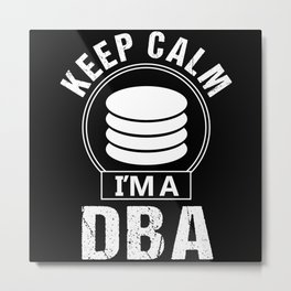 Keep Calm Database Administrator Metal Print