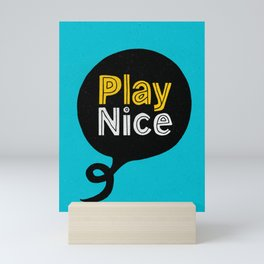 Play Nice blue black and yellow inspirational typography poster bedroom wall home decor Mini Art Print