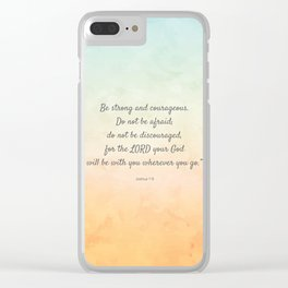 Be Strong and Courageous, Bible Quote, Joshua 1:9 Clear iPhone Case