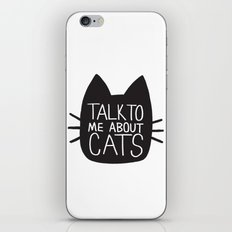 Talk to Me About Cats iPhone & iPod Skin