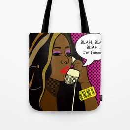 Why are you still talking? ... I'm Famous Tote Bag