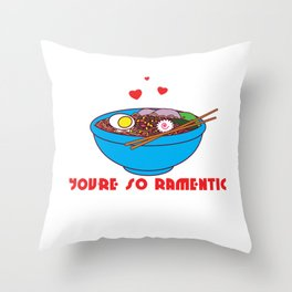 Romantic Ramentic, Perfect gift for Him or Her on Valentine's Day Throw Pillow