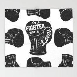 I'm A Fighter Not A Lover - Black Throw Blanket