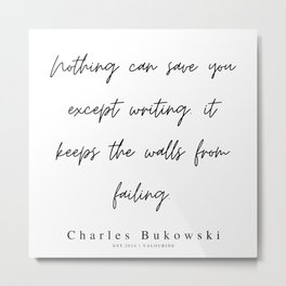 78   | 200310 |  Charles Bukowski Quotes | Minimalist | Line Quote Metal Print