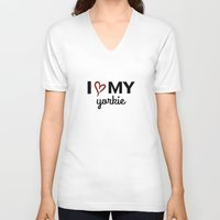 yorkie V-neck T-shirts featuring I Love My Yorkie by raineon