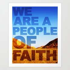 WE ARE A PEOPLE OF FAITH (Hebrews 11) Art Print