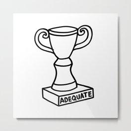 Adequate Metal Print