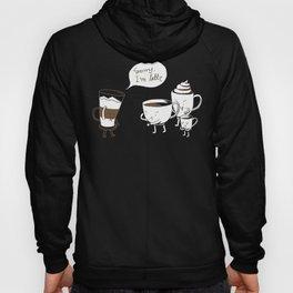 Sorry, I'm latte. Hoody