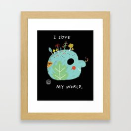 I Love My World Framed Art Print