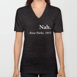 Nah Rosa Parks Quote Unisex V-Neck