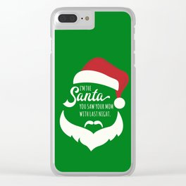 I saw mommy kissing Santa Clause Clear iPhone Case
