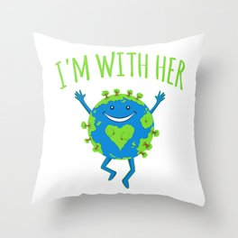 I'm With Her - Earth Day Throw Pillow