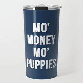 Mo' Money Mo' Puppies Travel Mug