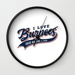 I Love Burpees Said No One Ever Wall Clock