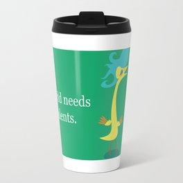 The world needs my talents. Travel Mug