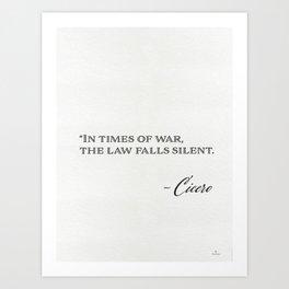In times of war, the law falls silent. Marcus Tullius Cicero Art Print