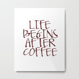 Coffee Decor, Life begins after coffee Sign, Coffee Sign, Small Wood Sign Metal Print