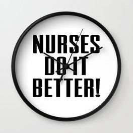nurses do it better Wall Clock