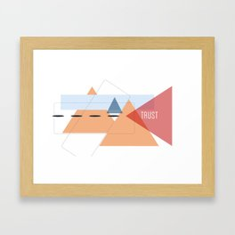 Trust in Shapes Framed Art Print