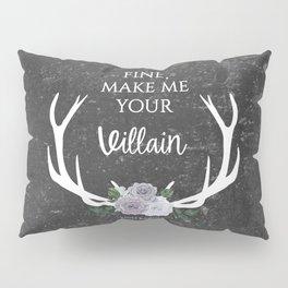Make me your villain - The Darkling - Bardugo - Grey Pillow Sham