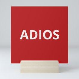 The 'Adios' Art Mini Art Print