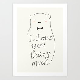I love your beary much Art Print