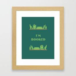 I'm Booked Framed Art Print