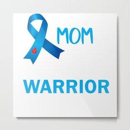 Proud MOM of a Diabetes Warrior Metal Print