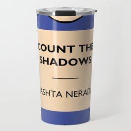 Count the Shadows Travel Mug