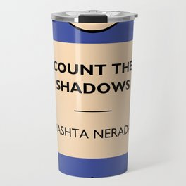 Count the Shadows Travel Mug