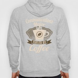 Communications Major Fueled By Coffee Hoody