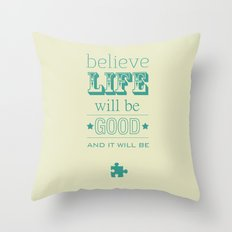 Believe Life Throw Pillow