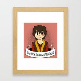 That's Rough Buddy - pink Framed Art Print