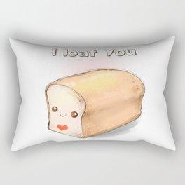 i loaf you Rectangular Pillow
