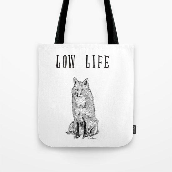 """""""Low Life"""" part 2 Tote Bag"""