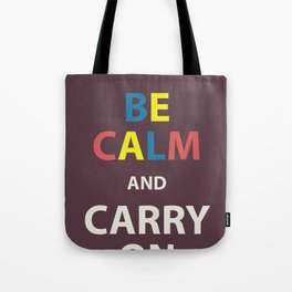 Be Calm and Carry On  Tote Bag