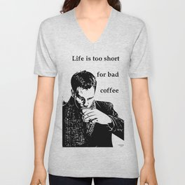 Life is too short for bad coffee Unisex V-Neck