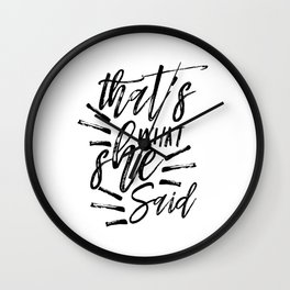 Boyfriend gift printable quotes - that's what she said Wall Clock