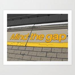 Mind the Gap in London Art Print