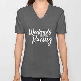 weekends are gor racing bike t-shirts Unisex V-Neck