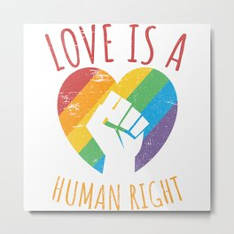 Love Is A Human Right Metal Print