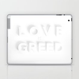 Love Is Greed Laptop & iPad Skin