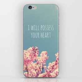 I will Possess Your Heart iPhone Skin