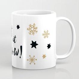 Let it Snow! Calligraphy Christmas, Stars and Snowflakes Coffee Mug