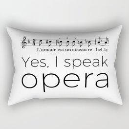 I speak opera (mezzo-soprano) Rectangular Pillow