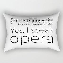 I speak opera (mezzo-soprano) Rectangular Pillow