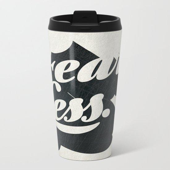Fear Less Metal Travel Mug
