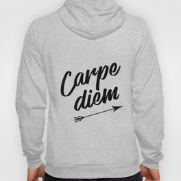 Carpe diem Seize the day Arrow Hoody